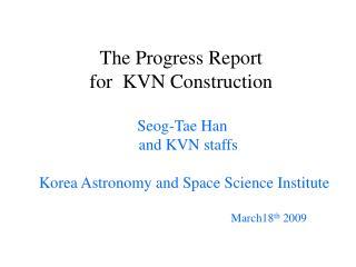 The Progress Report  for  KVN Construction