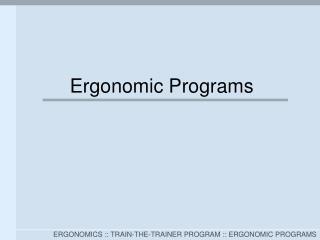 Ergonomic Programs