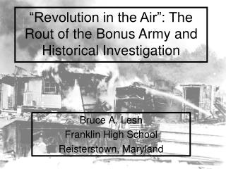 """""""Revolution in the Air"""": The Rout of the Bonus Army and Historical Investigation"""