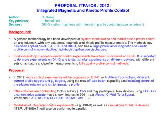 PROPOSAL ITPA-IOS  /  2012 : Integrated Magnetic and Kinetic Profile Control