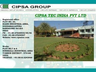 CIPSA TEC INDIA PVT LTD Registered office: PLOT NO. 20, KIADB INDUSTRIAL AREA,