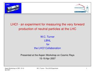 LHCf - an experiment for measuring the very forward  production of neutral particles at the LHC
