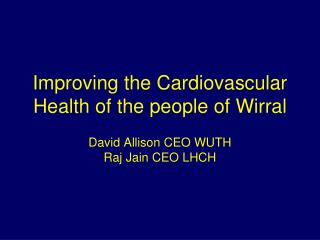 Improving the Cardiovascular Health of the people of Wirral