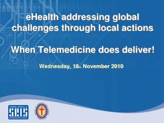 eHealth addressing global challenges through local actions When Telemedicine does deliver!