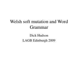 Welsh soft mutation and Word Grammar