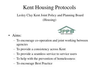 Kent Housing Protocols Lesley Clay Kent Joint Policy and Planning Board (Housing)