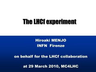 The LHCf experiment