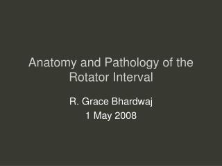 Anatomy and Pathology of the Rotator Interval