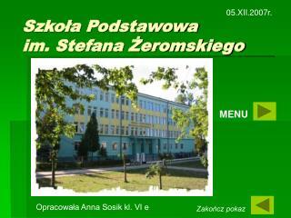 Szkola Podstawowa  im. Stefana Zeromskiego