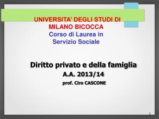UNIVERSITA' DEGLI STUDI DI MILANO BICOCCA Corso di Laurea in  Servizio Sociale