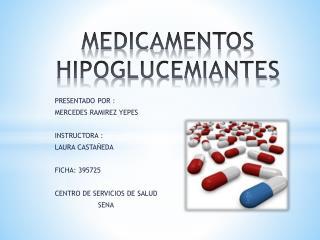 MEDICAMENTOS HIPOGLUCEMIANTES