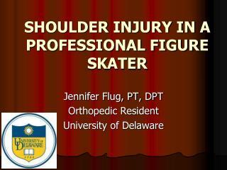 SHOULDER INJURY IN A PROFESSIONAL FIGURE SKATER