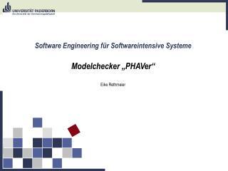 """Software Engineering für Softwareintensive Systeme Modelchecker """"PHAVer"""" Eike Rethmeier"""