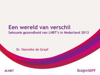 Een wereld van verschil Seksuele gezondheid van LHBT's in Nederland 2013