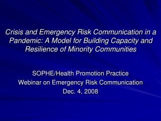 SOPHE/Health Promotion Practice  Webinar on Emergency Risk Communication Dec. 4, 2008