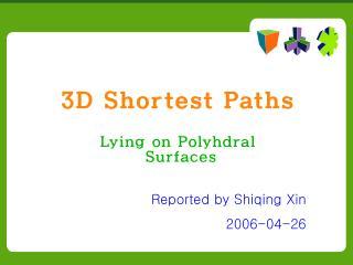 3D Shortest Paths