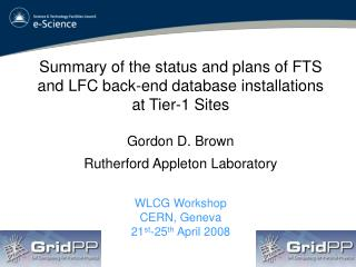 Summary of the status and plans of FTS and LFC back-end database installations at Tier-1 Sites