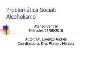 Problemática Social: Alcoholismo