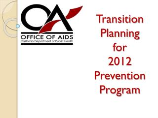 Transition Planning for  2012  Prevention Program