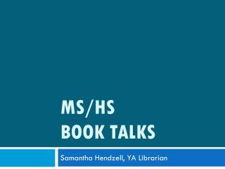 MS/HS  Book Talks