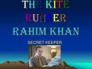 T h e k i t e r u n n e r Rahim Khan