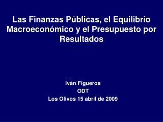 Las Finanzas P blicas, el Equilibrio Macroecon mico y el Presupuesto por Resultados