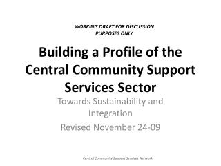Building a Profile of the Central Community Support Services Sector