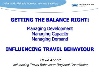 GETTING THE BALANCE RIGHT : Managing Development Managing Capacity Managing Demand