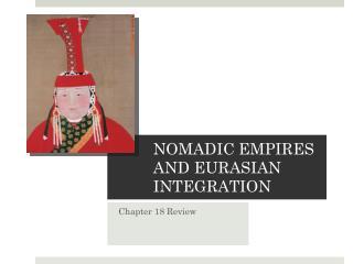 NOMADIC EMPIRES AND EURASIAN INTEGRATION