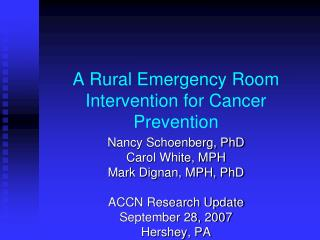 A Rural Emergency Room  Intervention for Cancer Prevention