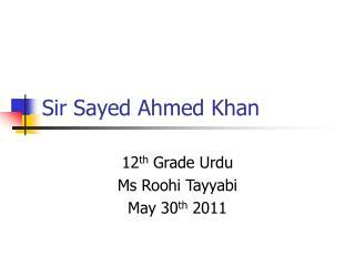 Sir Sayed Ahmed Khan