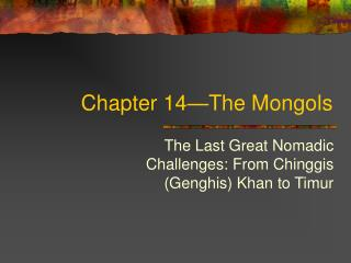 Chapter 14—The Mongols