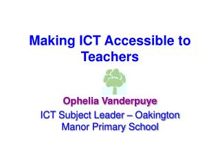 Making ICT Accessible to Teachers