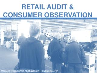 RETAIL AUDIT & CONSUMER OBSERVATION