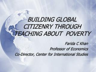 BUILDING GLOBAL CITIZENRY THROUGH TEACHING ABOUT  POVERTY