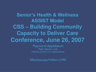 "Raymond Applebaum Peel Senior Link ""Helping seniors live independently"" Mississauga/Halton LHIN"