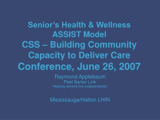 """Raymond Applebaum Peel Senior Link """"Helping seniors live independently"""" Mississauga/Halton LHIN"""