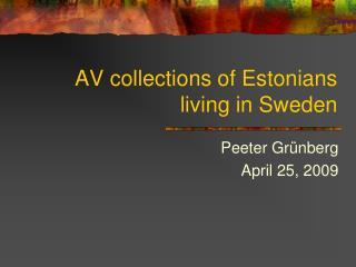 AV collections of Estonians living in Sweden