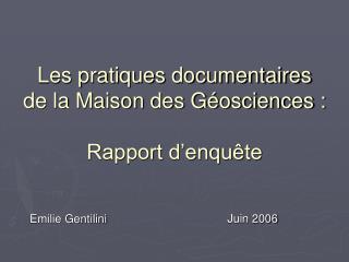Les pratiques documentaires de la Maison des Géosciences : Rapport d'enquête