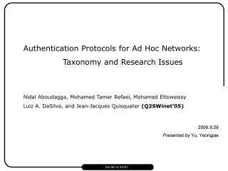 Authentication Protocols for Ad Hoc Networks: Taxonomy and Research Issues