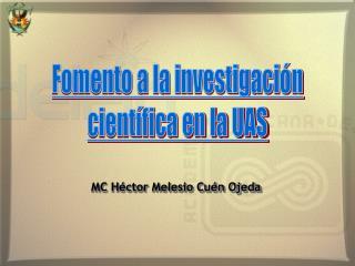 Fomento a la investigación científica en la UAS