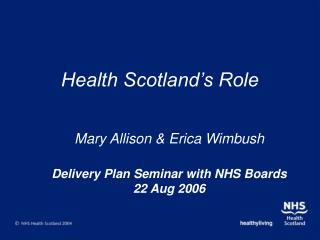 Health Scotland�s Role