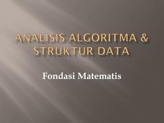 Analisis Algoritma  &  Struktur  Data