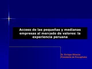 Sr. Enrique Oliveros Presidente de Procapitales