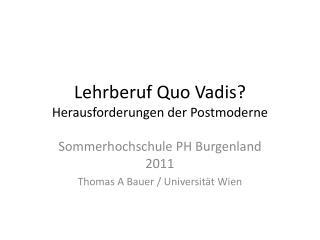 Lehrberuf Quo  Vadis ? Herausforderungen der Postmoderne