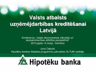 Valsts atbalsts uzņēmējdarbības kreditēšanai Latvijā