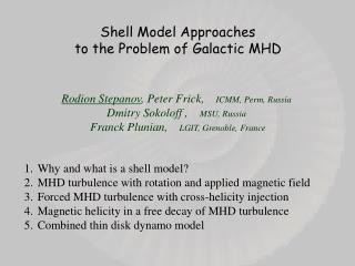 Shell Model Approaches  to the Problem of Galactic MHD