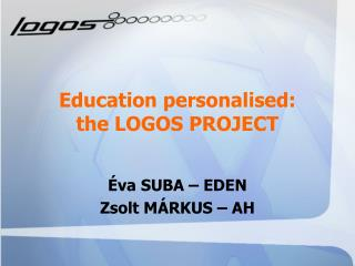 Education personalised:  the LOGOS PROJECT