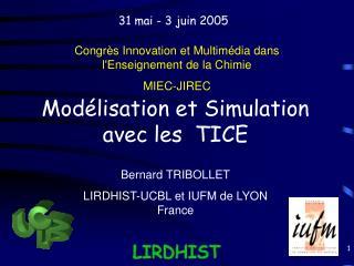 Modélisation et Simulation avec les  TICE