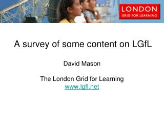 A survey of some content on LGfL